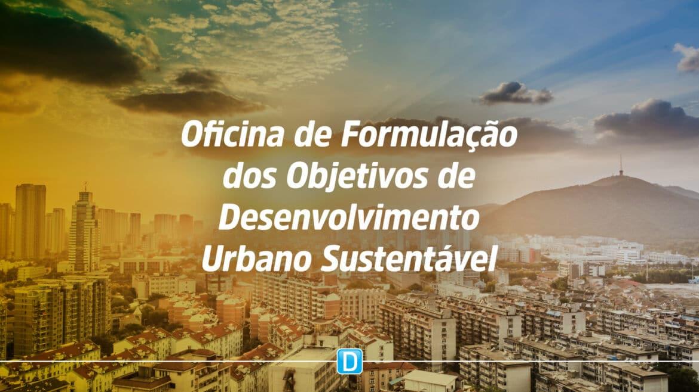 MDR promove oficina para construção da Política Nacional de Desenvolvimento Urbano (PNDU)