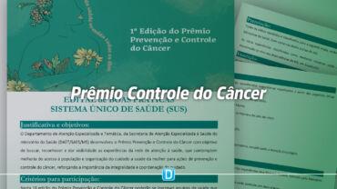 1ª Edição do Prêmio Prevenção e Controle do Câncer recebe inscrições até 20 de maio