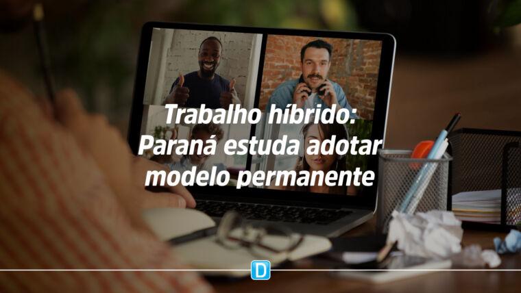 Governo do Paraná estuda adoção de modelo híbrido permanente de trabalho para servidores