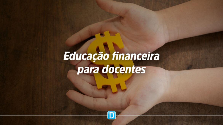 Parceria entre MEC e CVM tem como objetivo capacitar docentes em educação financeira