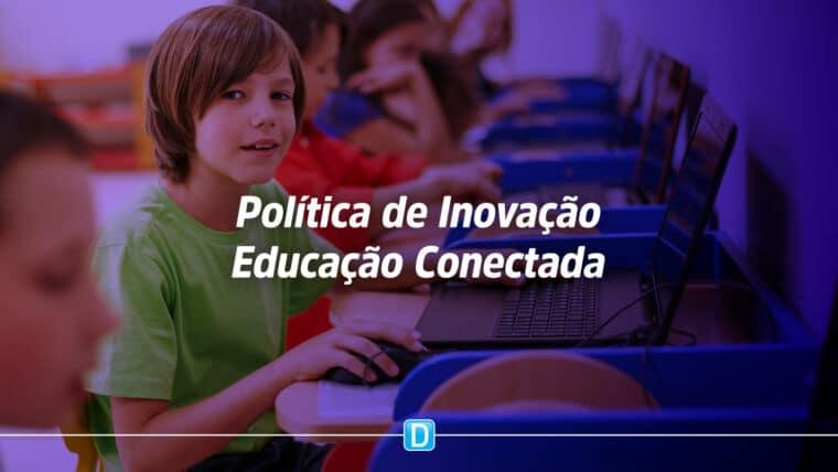 Sancionada Lei que estabelece a Política de Inovação Educação Conectada