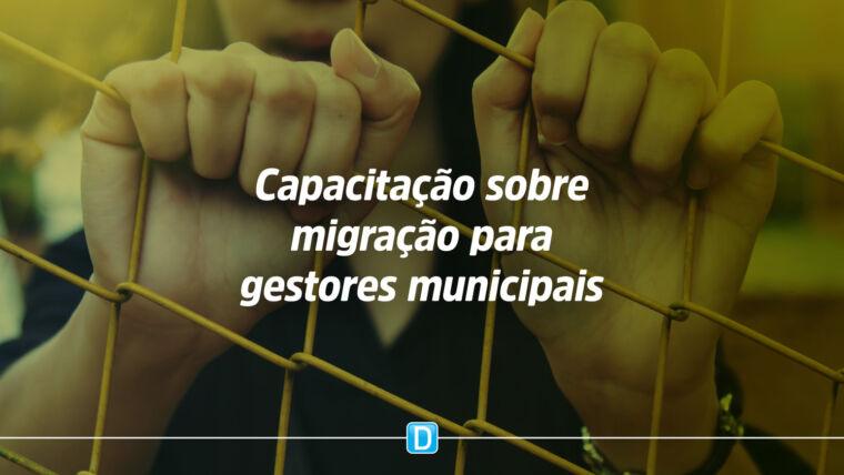 Gestores municipais podes obter certificação avançada em garantia de direitos e proteção de migrantes