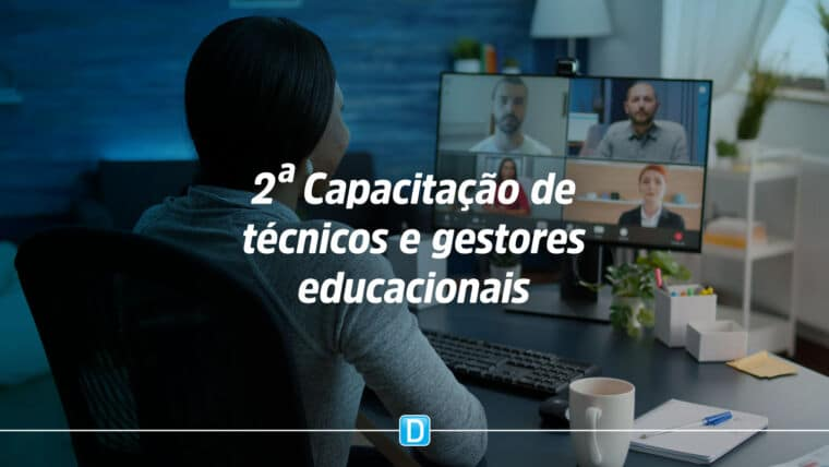 Inicia hoje (16), 2ª capacitação de técnicos e gestores educacionais