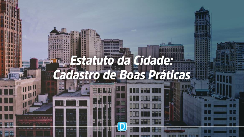 Estatuto da Cidade: Gestores podem inscrever boas práticas até hoje, 16