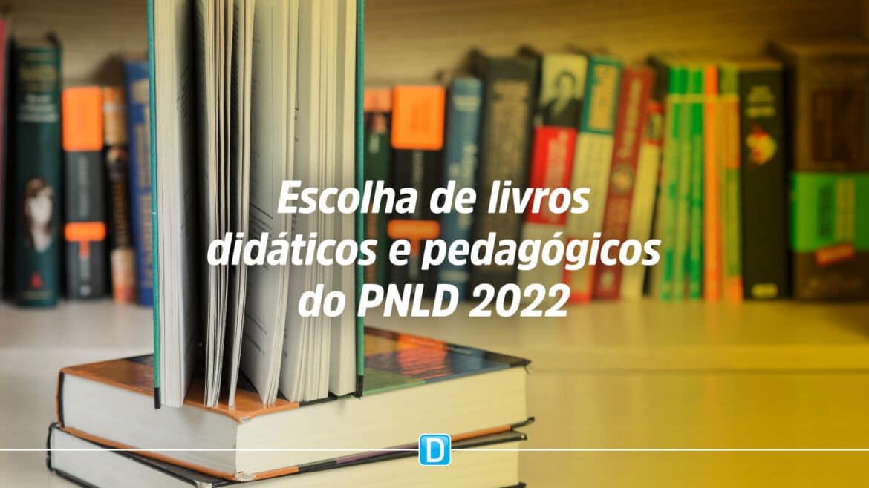 Escolha dos livros didáticos e pedagógicos do PNLD 2022 acontece até 30 de agosto