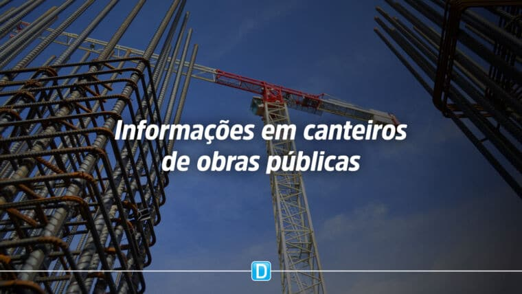 Projeto torna obrigatória placa com informações sobre contrato de licitação em canteiro de obras