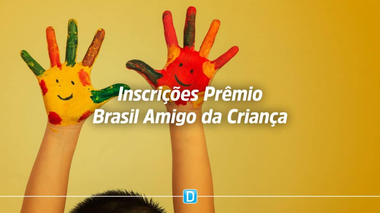Inscrições abertas para Prêmio Brasil Amigo da Criança