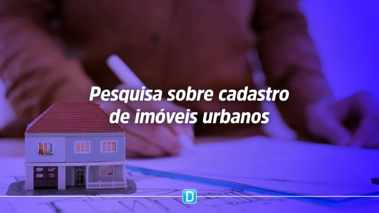 Municípios podem participar de pesquisa sobre cadastro de imóveis urbanos