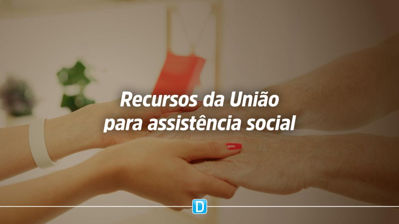 Comissão especial vai analisar proposta que destina recursos da União para assistência social